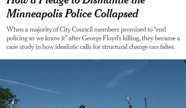 NY Times: ¿Como colapsó la promesa de desmantelar la Policía de Minneapolis?